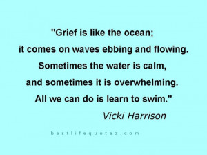 Grief Quotes And Sayings – Famous Vicki Harrison Grief Quotes