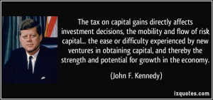 The tax on capital gains directly affects investment decisions, the ...