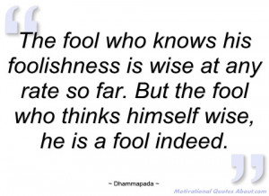 the fool who knows his foolishness is wise dhammapada
