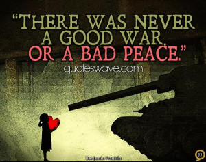 never a good war or a bad peace good peace war meetville quotes