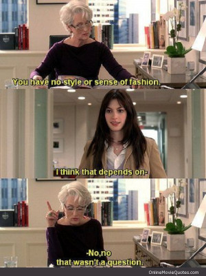 Funny quote from the 2006 film The Devil Wears Prada starring Anne ...