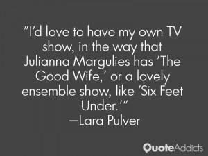 Lara Pulver Quotes