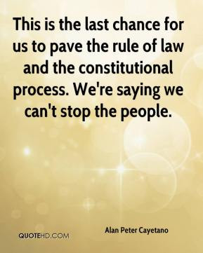 Alan Peter Cayetano - This is the last chance for us to pave the rule ...