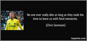 ... as they took the time to leave us with fond memories. - Chris Sorensen