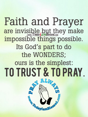 Faith And Prayer Are...