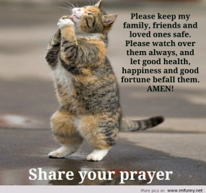 ... my prayer would be the most precious prayer in the world in eye of God
