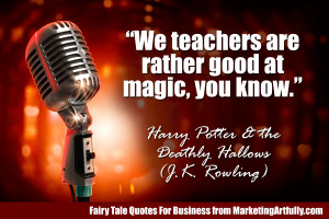"We teachers are rather good at magic, you know."" ― Harry Potter ..."