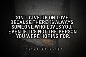 Life lesson quotes, wise, deep, sayings, give up, love