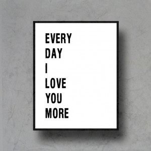 everyday I love you more typographic art print quote poster ...