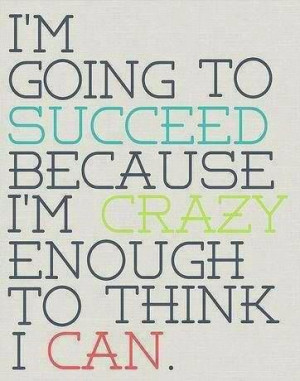 going to succeed!