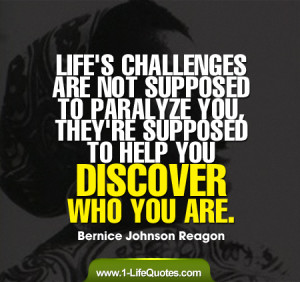 ... to paralyze you, they're supposed to help you discover who you are