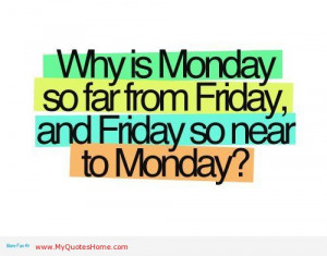 ... much accomplished over the weekend that we are exhausted on Mondays