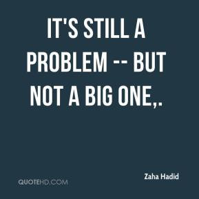 More Zaha Hadid Quotes