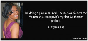 doing a play, a musical. The musical follows the Mamma Mia concept ...