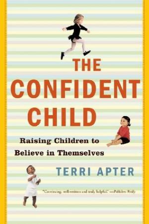 """Start by marking """"The Confident Child: Raising Children to Believe ..."""