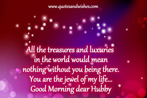 Beautiful Good Morning wishes for Husband, Good morning love quotes ...