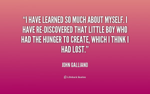 quote-John-Galliano-i-have-learned-so-much-about-myself-248097.png