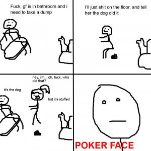 Poker Face: Take a shit (789)