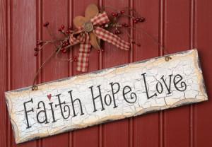 primitive faith hope love sign