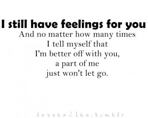 ... That I'm Better Off With You, A Part of Me Just Won't Let Go