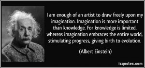 am enough of an artist to draw freely upon my imagination ...