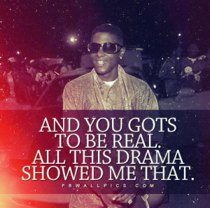 Lil Boosie Gotta Be Real Quote Picture