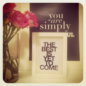 Thoughts for a new week :: the best is yet to come