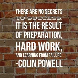 Colin Powell success quote, no secrets to success, Success quote