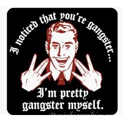 Im Pretty Gangster