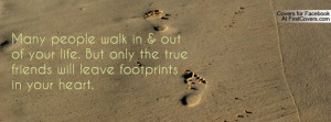 ... only the true friends will leave footprints in your heart. , Pictures