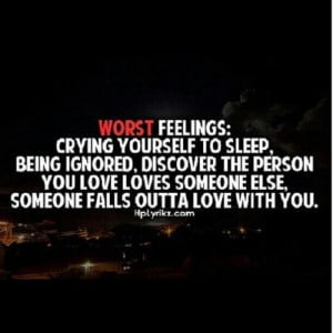 worst feelings live simply tags quotes sad worst feelings love ignored ...