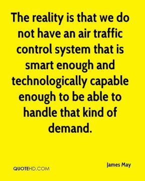 James May - The reality is that we do not have an air traffic control ...