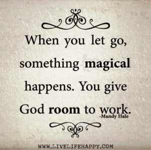 Let go. Let God