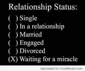 Being Single Quote: Relationship Status: () Single () In a...