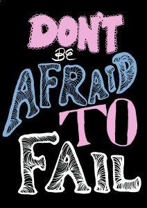 dont be afraid to fail