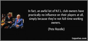 In fact, an awful lot of N.F.L. club owners have practically no ...