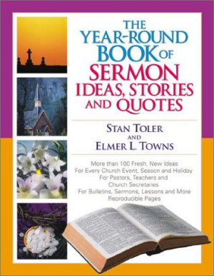 The Year-Round Book of Sermon Ideas, Stories and Quotes