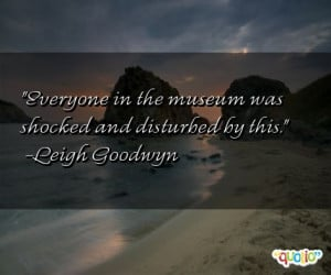 ... and disturbed by this leigh goodwyn 82 people 96 % like this quote