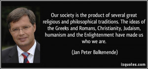 Our society is the product of several great religious and ...