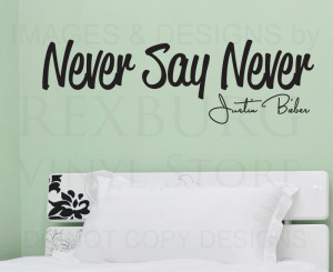 ... -Quote-Sticker-Vinyl-Art-Lettering-Justin-Bieber-Never-Say-Never-B83