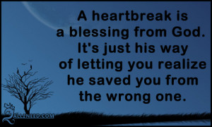Heartbreak is a blessing from God