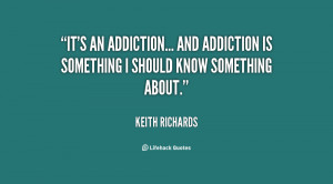 quote-Keith-Richards-its-an-addiction-and-addiction-is-something ...