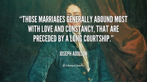 Those Marriages generally abound most with Love and Constancy, that ...
