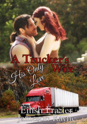 Trucker's Wife: His Only Love