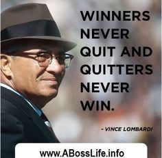 vince lombardi quote winners never quite and quitters never win vince ...