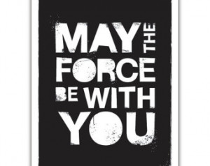 - May The Force Be with You: Black Letterpress Style Quote Star Wars ...