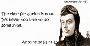 ... For Action Is Now It's Never Too Late To Do Something - Action Quote