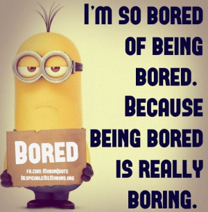 Minion-Quotes-Im-so-bored.jpg