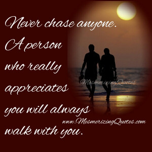 Never Chase anyone in your Life