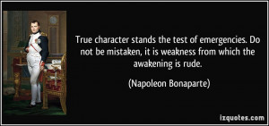 True character stands the test of emergencies. Do not be mistaken, it ...